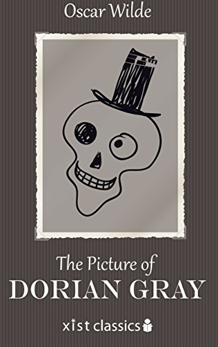 The Picture of Dorian Gray (Xist Classics) by Oscar Wilde