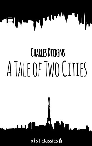 A Tale of Two Citites (Xist Classics) by Charles Dickens