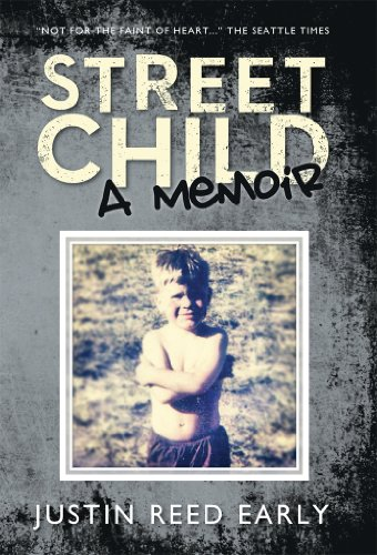 STREET CHILD, A Memoir by Justin Reed Early
