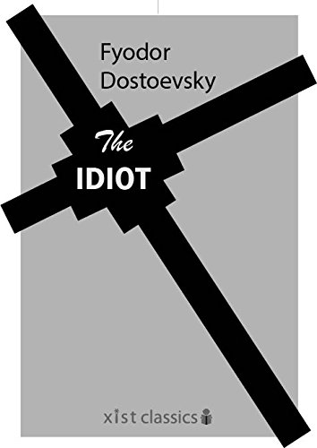 The Idiot (Xist Classics) by Fyodor Dostoevsky and Eva M. Martin