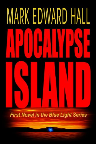Apocalypse Island: A Blue Light Thriller (Book 1) (Blue Light Series) by Mark Edward Hall