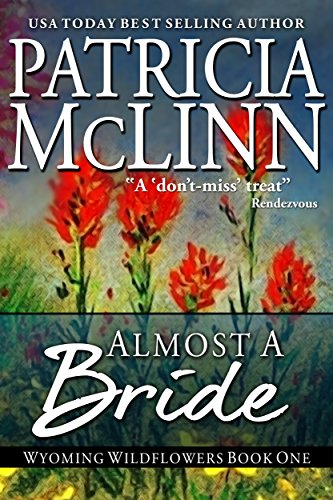 Almost a Bride, a western romance (Wyoming Wildflowers Book 1) by Patricia McLinn