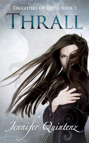 Thrall (Daughters Of Lilith Book 1) by Jennifer Quintenz