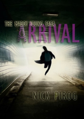 Arrival (Maddy Young Saga Book 1) by Nick Pirog