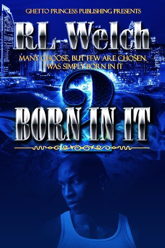 Born In It 2 (Born In It Series) by RL Welch