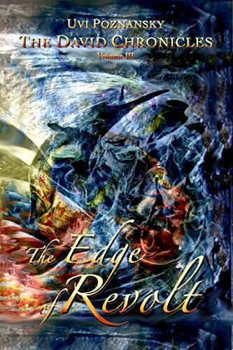 The Edge of Revolt (The David Chronicles Book 3) by Uvi Poznansky
