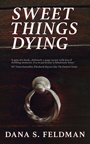 Sweet Things Dying by Dana Feldman