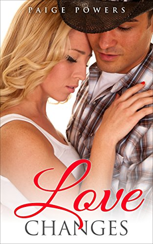 Love Changes (Western Historical Romance) (Leap of Love Series Book 3) by Paige Powers