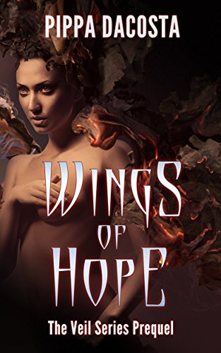 Wings Of Hope: The Veil Series Prequel – A Muse Urban Fantasy by Pippa DaCosta