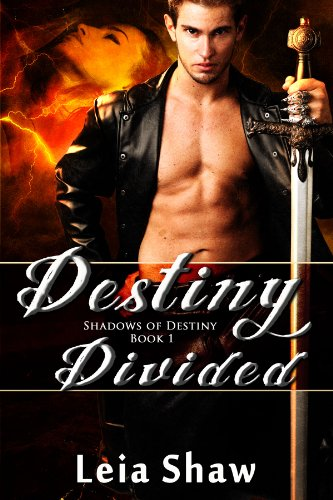 Destiny Divided (Shadows of Destiny Book 1) by Leia Shaw