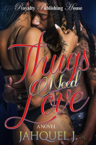 Thugs Need Love by Jahquel J.