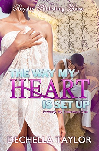 The Way My Heart is Set Up by Dechella Taylor