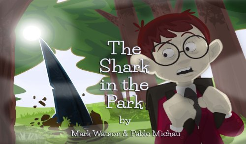 The Shark in the Park by Mark Watson and Pablo Michau