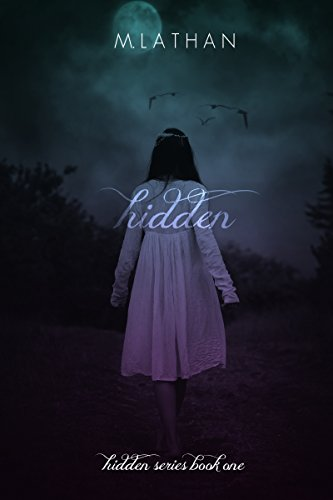 Hidden (Hidden Series Book One) by M. Lathan