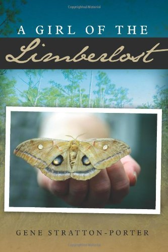 A Girl of the Limberlost (Xist Classics) by Gene Stratton-Porter