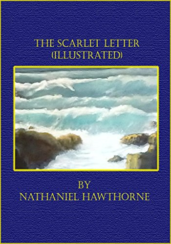 The Scarlet Letter (Illustrated) by Nathaniel Hawthorne