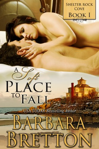 A Soft Place to Fall (Shelter Rock Cove – Book #1) by Barbara Bretton