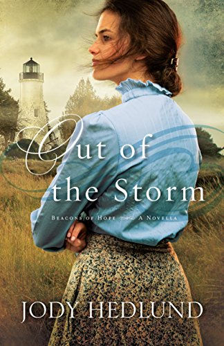 Out of the Storm (Beacons of Hope): A Novella by Jody Hedlund