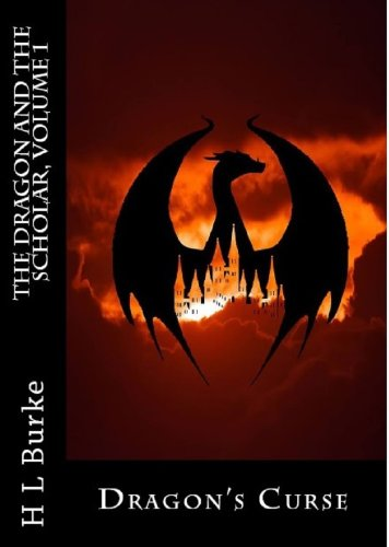 Dragon's Curse (The Dragon and the Scholar Book 1) by H. L. Burke and Jennifer White