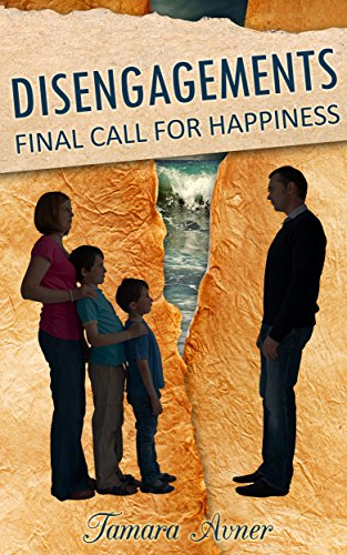 Disengagements: Final Call for Happiness ((Women's Fiction) (Domestic Life)) by Tamara Avner and Lydia Ashri