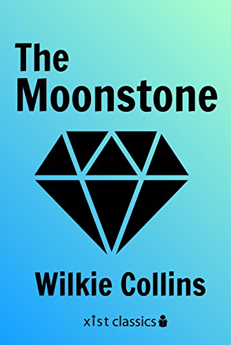 The Moonstone (Xist Classics) by Wilkie Collins