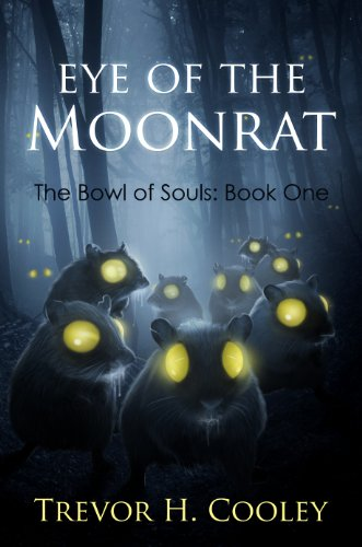 Eye of the Moonrat (The Bowl of Souls Book 1) by Trevor H. Cooley