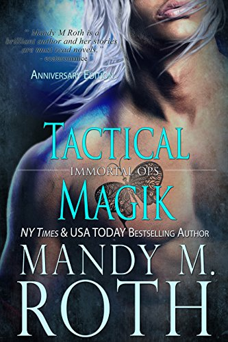 Tactical Magik (Immortal Ops Book 5) by Mandy M. Roth