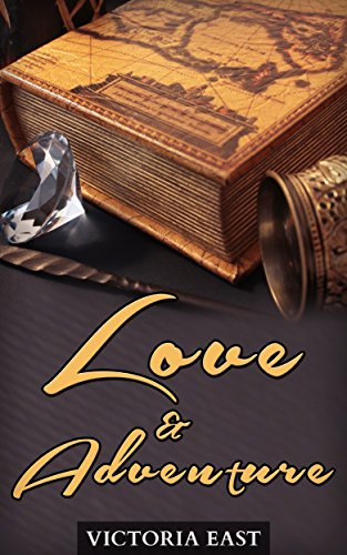 Love and adventure (Short read Book 2) by Victoria East