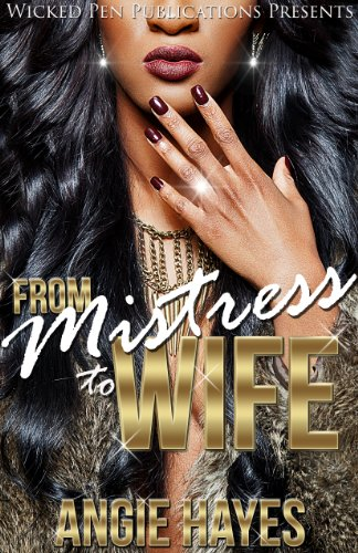 From Mistress to Wife by Angie Hayes