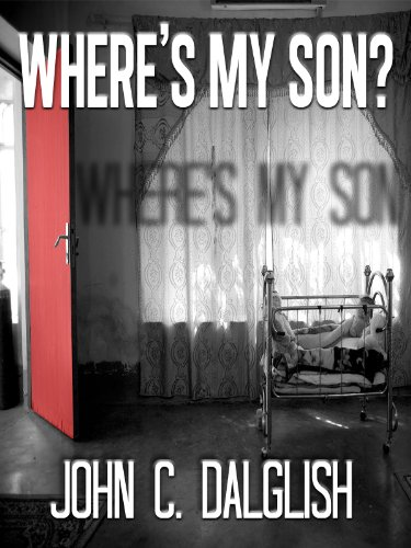 WHERE'S MY SON? (Detective Jason Strong Book 1) by John C. Dalglish