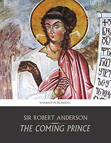 The Coming Prince by Sir Robert Anderson