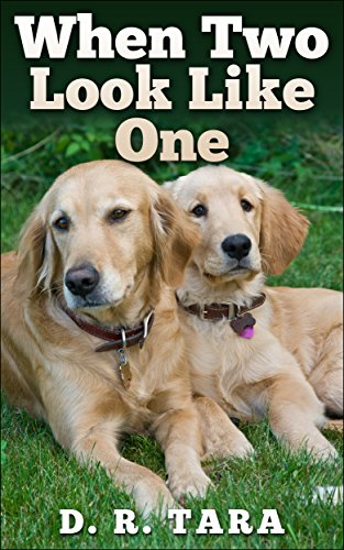 Kids Book: When Two Look Like One (Kids Picture Book and Dog Book for Kids) Kids Book About Animals by D. R. Tara