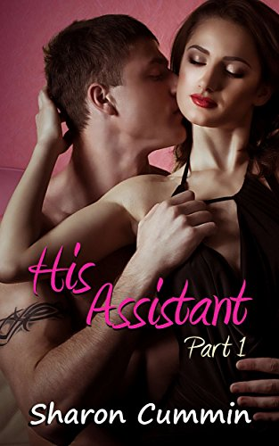 His Assistant, Part 1 (His Assistant Serials) by Sharon Cummin