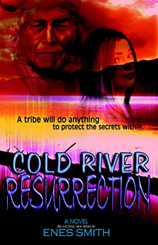 Cold River Resurrection (Cold River Series, Book 2) by Enes Smith