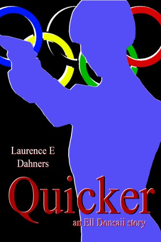 Quicker (an Ell Donsaii story #1) by Laurence Dahners
