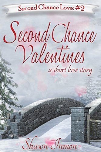 Second Chance Valentines (Second Chance Love Book 2) by Shawn Inmon
