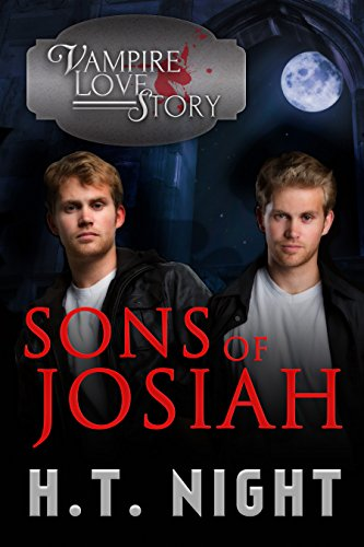Sons of Josiah (Vampire Love Story Book 7) by H.T. Night
