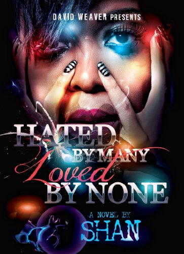 Hated by Many, Loved by None by Shan