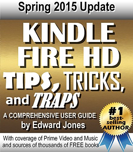 Kindle Fire HD Tips, Tricks and Traps: A How-To Tutorial for the Kindle Fire HD by Edward Jones