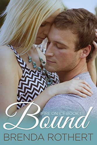 Bound (Fire on Ice Book 1) by Brenda Rothert