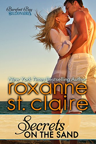 Secrets on the Sand (The Barefoot Bay Billionaires Book 1) by Roxanne St. Claire