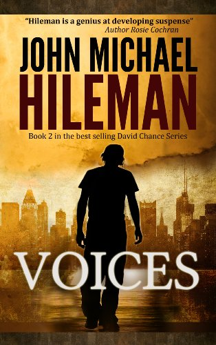 VOICES: Book 2 in the David Chance series (Suspense, Mystery, Thriller) by John Michael Hileman