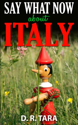 Kids Book: Say What Now about Italy (Kids Picture Book and Italy Book for Kids) Self-Read Kids Book and Kids Chapter… by D. R. Tara