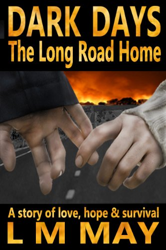 Dark Days: The Long Road Home (EMP Fiction) by L M May
