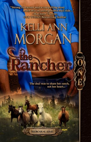 The Rancher (Redbourne Series #1 – Cole's Story) by Kelli Ann Morgan