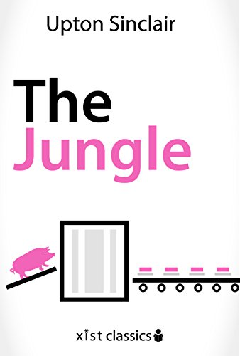 The Jungle (Xist Classics) by Upton Sinclair