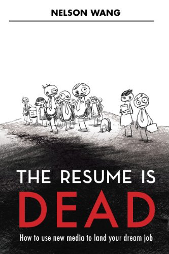 The Resume is Dead by Nelson Wang