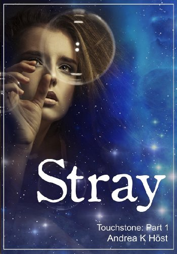 Stray (Touchstone Book 1) by Andrea K. Höst