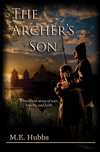 The Archer's Son by M. E. Hubbs and Tracy S. Lyndon