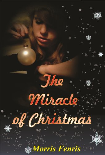 Family Life: The Miracle of Christmas (2 novellas on Christian Family & Christmas Love Story) by Morris Fenris